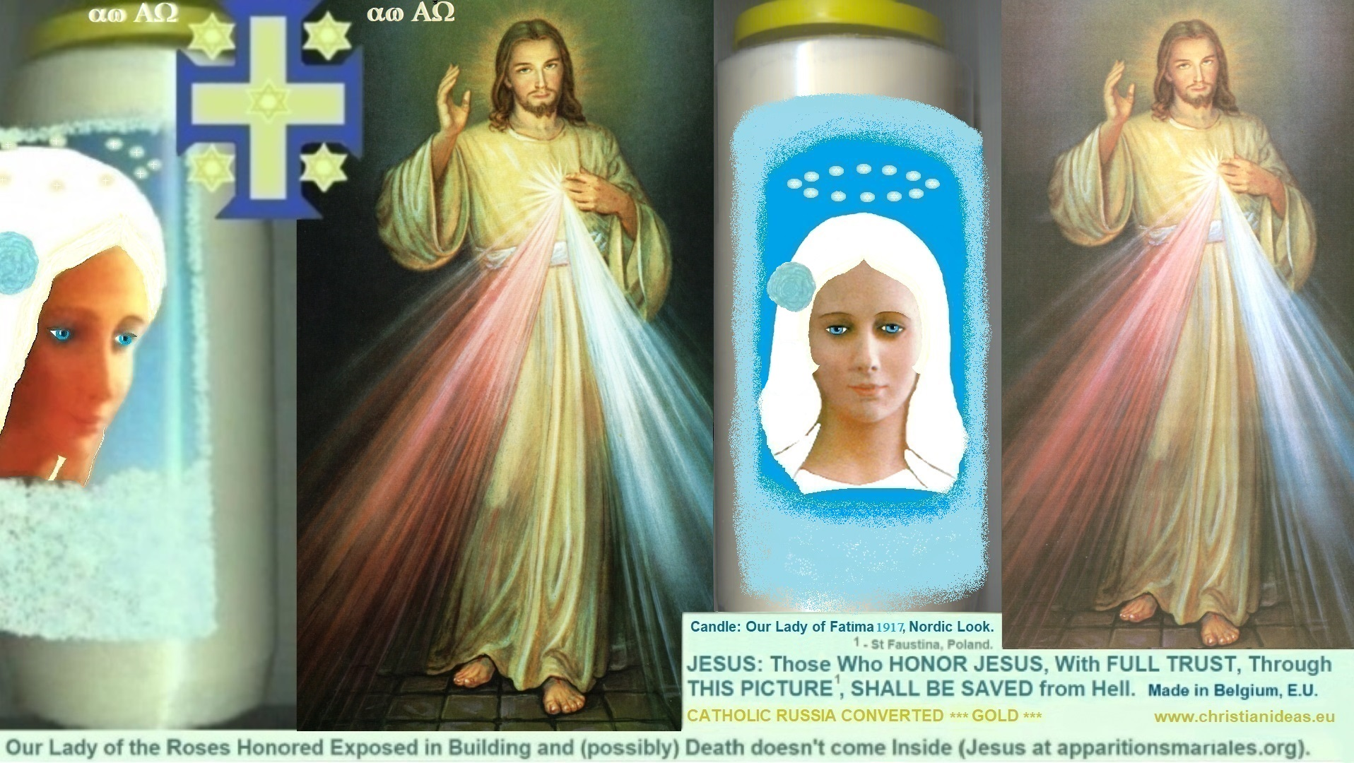 Christian Ideas Background 		 		Candle: Our Lady of the Roses Honored Exposed and Death doesn't Enter inside. 		 		Jesus Divine Mercy: Those who Honor Jesus, with Full Trust, Through this Picture , Shall be Saved